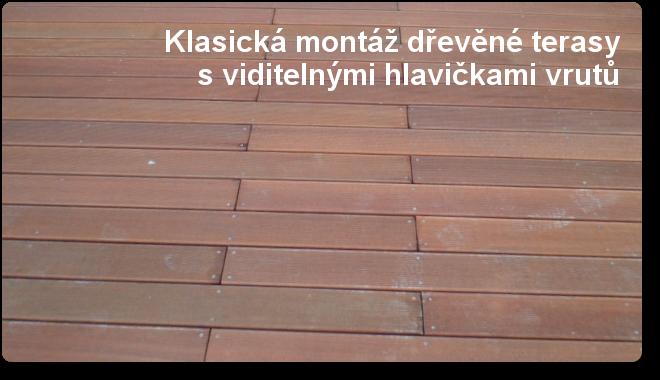 Dřevěná terasa s klasickým uchycením shora skrz prkno